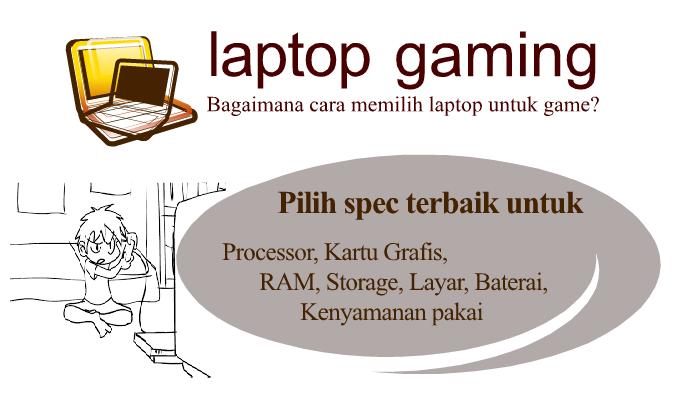 Cara Memilih Laptop untuk Game