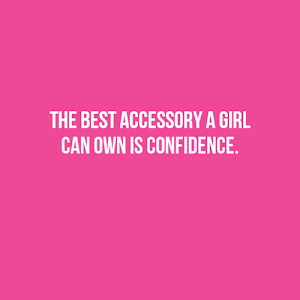 "Style Tip Of The Week: ""The best accessory a girl can own is confidence."""