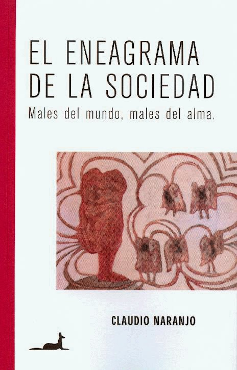 El Eneagrama de la sociedad Claudio Naranjo