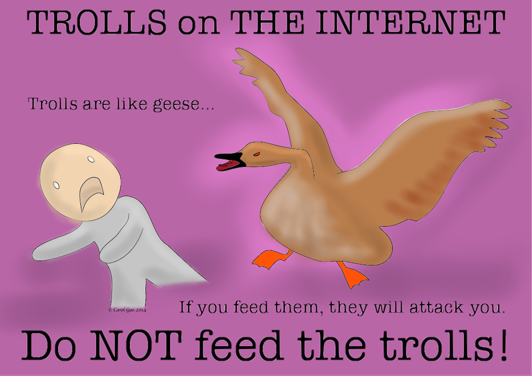 PSA: Do NOT feed the trolls!