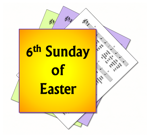 A Selection Of Hymns And Songs Based On Themes From The Roman Catholic Lectionary For Sixth Sunday Easter Year B