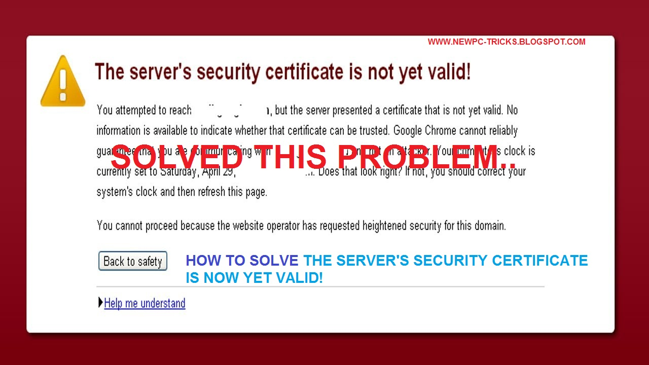 How To Solve The Servers Security Certificate Is Not Yet Valid