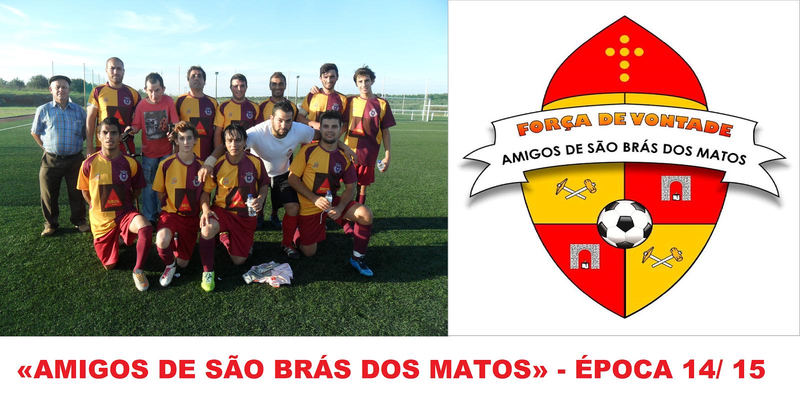 EQUIPA DE FUTEBOL «AMIGOS DE SÃO BRÁS DOS MATOS» - ÉPOCA DESPORTIVA 14/ 15