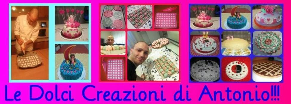 Le dolci creazioni di Antonio!!!