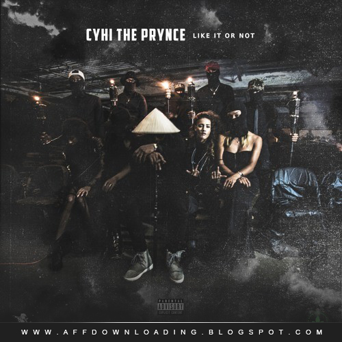 CyHi The Prynce – Like It Or Not