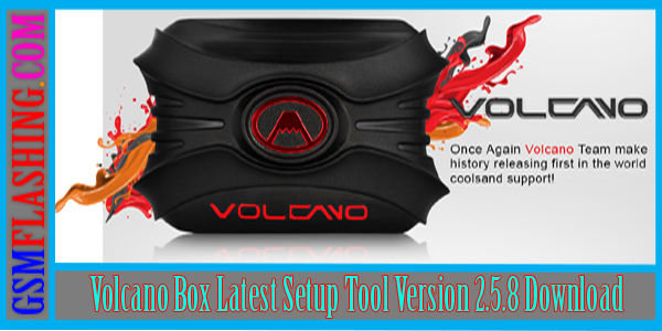 Volcano Box Latest Setup Tool Version 2.5.8 Download MediaFire Site Link.