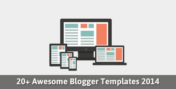 20+ Awesome Blogger Templates of 2014