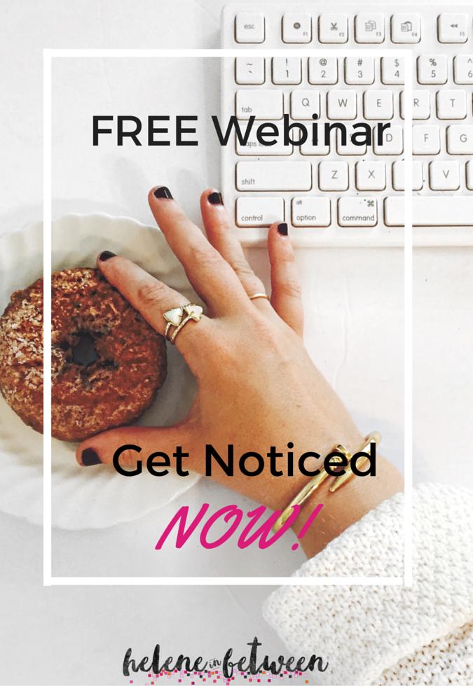 FREE Blogging Webinar: Get Noticed Now