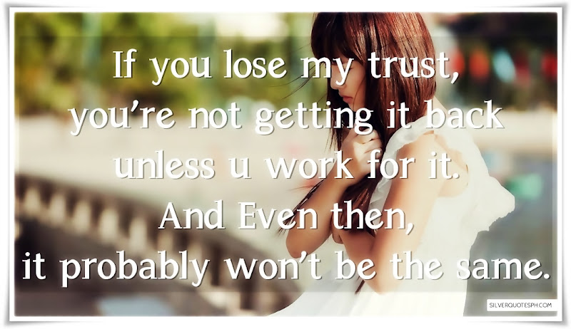 If You Lose My Trust, Picture Quotes, Love Quotes, Sad Quotes, Sweet Quotes, Birthday Quotes, Friendship Quotes, Inspirational Quotes, Tagalog Quotes