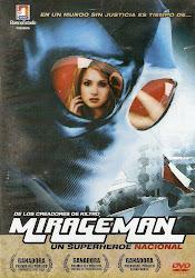 Mirageman (Dir. Ernesto Diaz Espinoza)