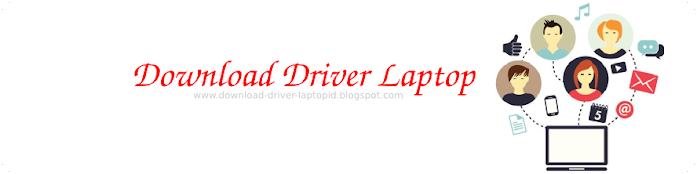 Download Driver Laptop TerLengkap