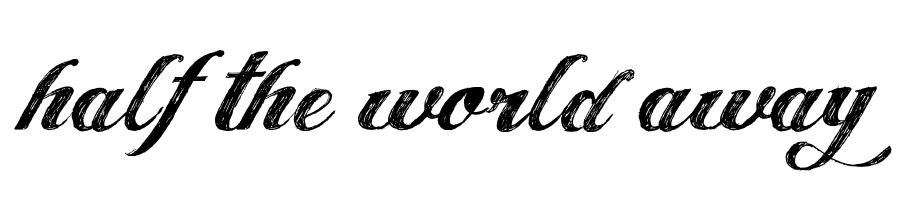 half the world away...
