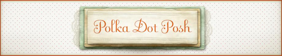 Polka Dot Posh