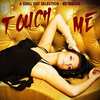 Download – CD Touch Me – A Chill Out Selection – 40 Tracks 2013