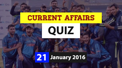 Current Affairs Quiz 21 January 2016