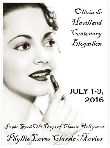 Olivia de Havilland Centenary Blogathon
