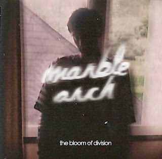 Marble Arch – The Bloom Of Division