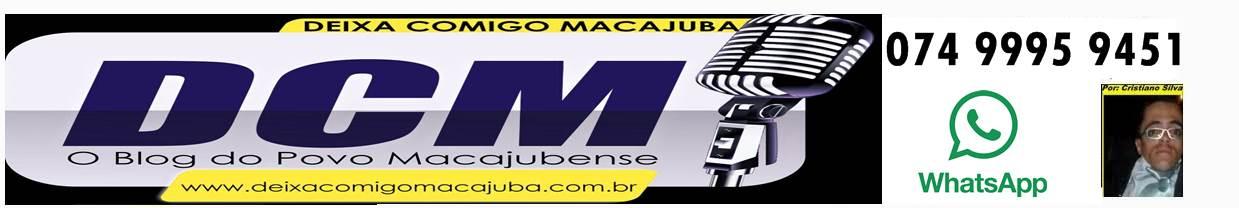 Blog Deixa Comigo Macajuba (DCM)