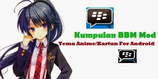 BBM Mod APK Android Tema Anime