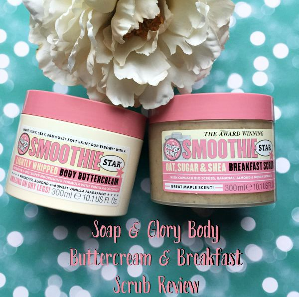 Soap and Glory Smoothie Star Product Review