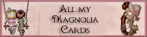 click on the banner to see my magnolia cards