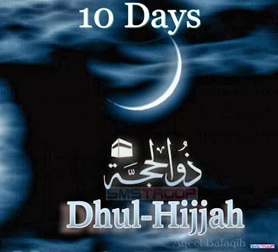 Benefits of the first 10 days of dhul-hijjah