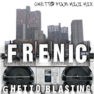 Frenic-Ghetto Blasting mix