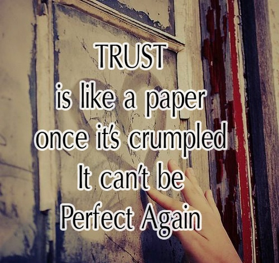 Trust Is Like A Paper Once Its Crumpled It Cannot Be Perfect Again