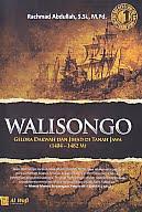 AJIBAYUSTORE Judul Buku : Walisongo - Gelora Dakwah Dan Jihad Di Tanah Jawa (1404 - 1482 M) Pengarang : Rachmad Abdullah, S.Si., M.Pd. Penerbit : Al Wafi