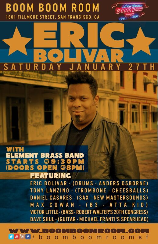 1/27 : **ERIC BOLIVAR & FRIENDS** [& * ELEMENT BRASS BAND* + DJ KEVVY KEV] at Boom Boom Room