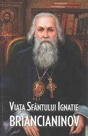 """""""Viața Sfântului Ignatie Briancianinov""""- Editura Areopag. Traducere de Angela Voicilă"""