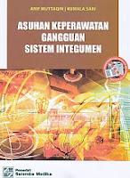 Judul Buku : ASUHAN KEPERAWATAN GANGGUAN SISTEM INTEGUMEN Pengarang : Arif Muttaqin & Kumala Sari Penerbit : Salemba Medika