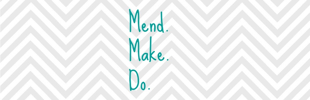 Mend. Make. Do.