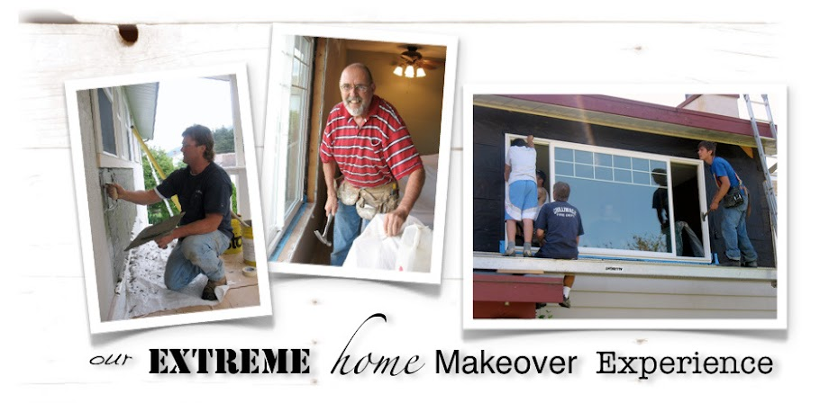 Our Extreme Home Makeover experience