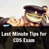 Last Minute Tips for CDS Exam