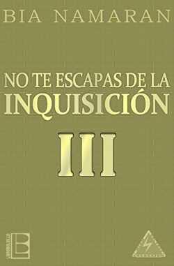 No te escapas de la Inquisición - III