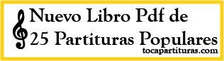http://www.tocapartituras.com/2015/10/libro-pdf-25-partituras-populares-aprender-musica.html