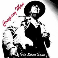 The Eric Street Band - 2 albums: Company Man / The Journey
