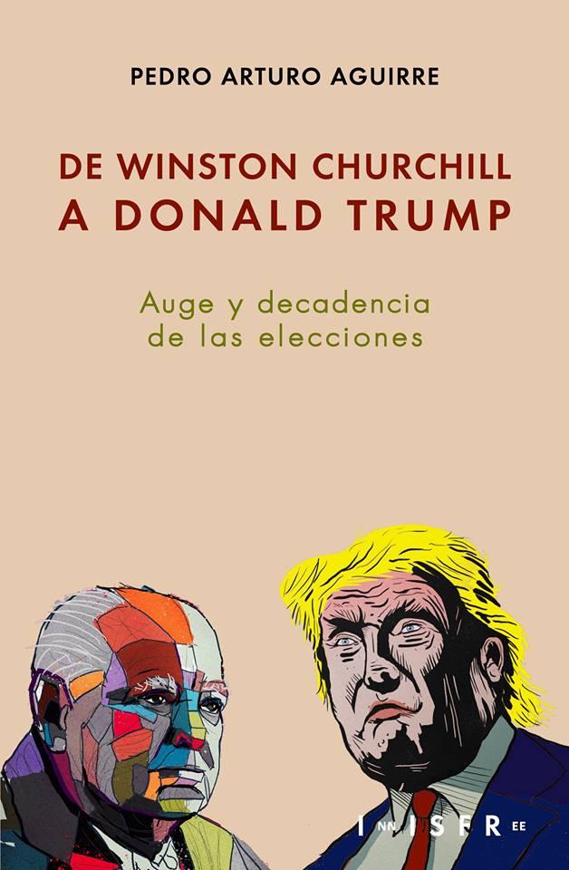 De Winston Churchill a Donald Trump: auge y decadencia de las elecciones