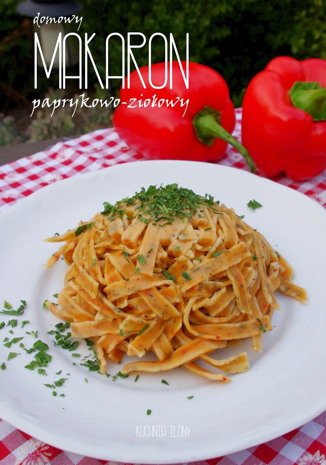 makaron domowy, makaron paprykowo ziołowy, kuchnia ilony, recipes, pasta, kuchnia włoska