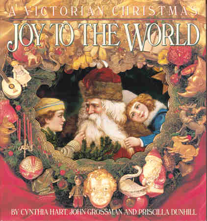 joy to the world a victorian christmas by hart grossman and dunhill