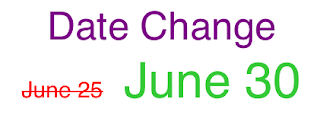 Date Change: Mandatory Class changed from June 25 to Tuesday June 30