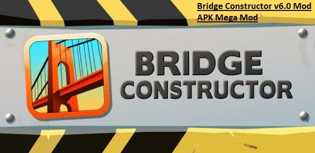 Bridge Constructor v6.0 Mod APK Mega Mod
