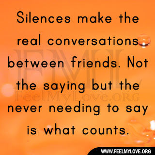 Silences make the real conversations