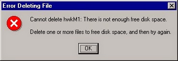 Cannot delete hwkM1: There is not enough free disk space. Delete one or more files to free disk space, and then try again.