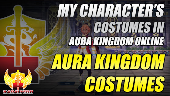 Aura Kingdom Costumes - My Character's Costumes In Aura Kingdom Online