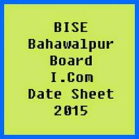 Bahawalpur Board I.Com Date Sheet 2016, Part 1 and Part 2