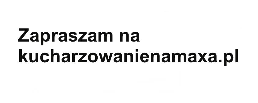 KucharzowanieNaMaxa