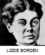 MOST INFAMOUS CRIME - LIZZIE BORDEN