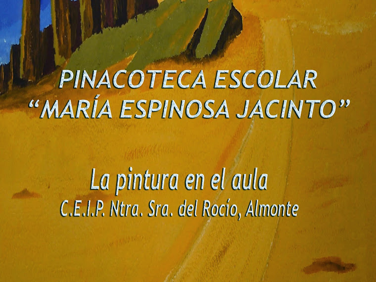 "PINACOTECA ESCOLAR ""MARÍA ESPINOSA JACINTO"""